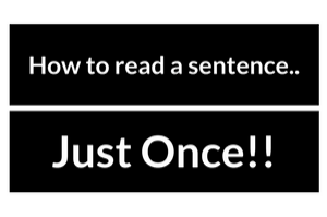 Read a sentence only once!