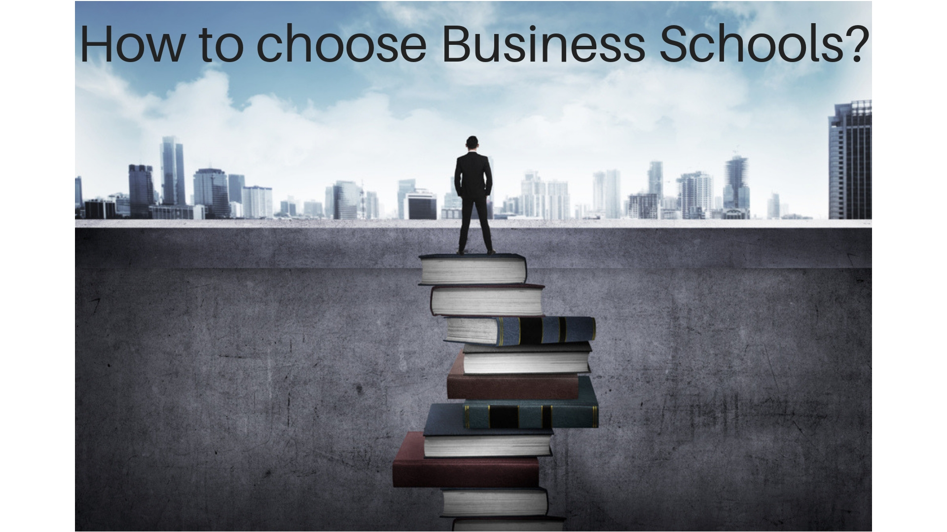 How to choose Business Schools