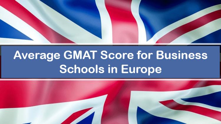 average-GMAT-score-of-Europe-business-Schools