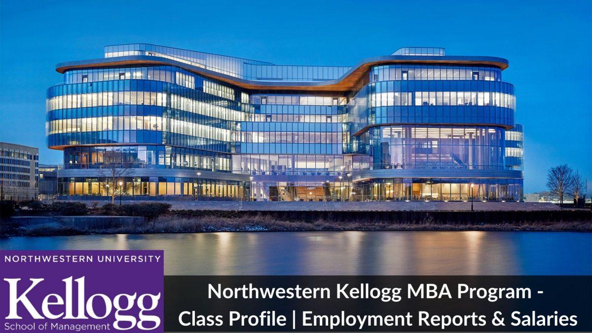 Kellogg MBA Program - Class Profile _ Employment Reports & Salaries