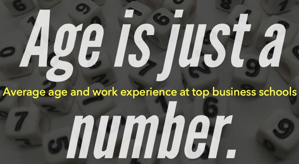 average mba age and work experience at top business schools