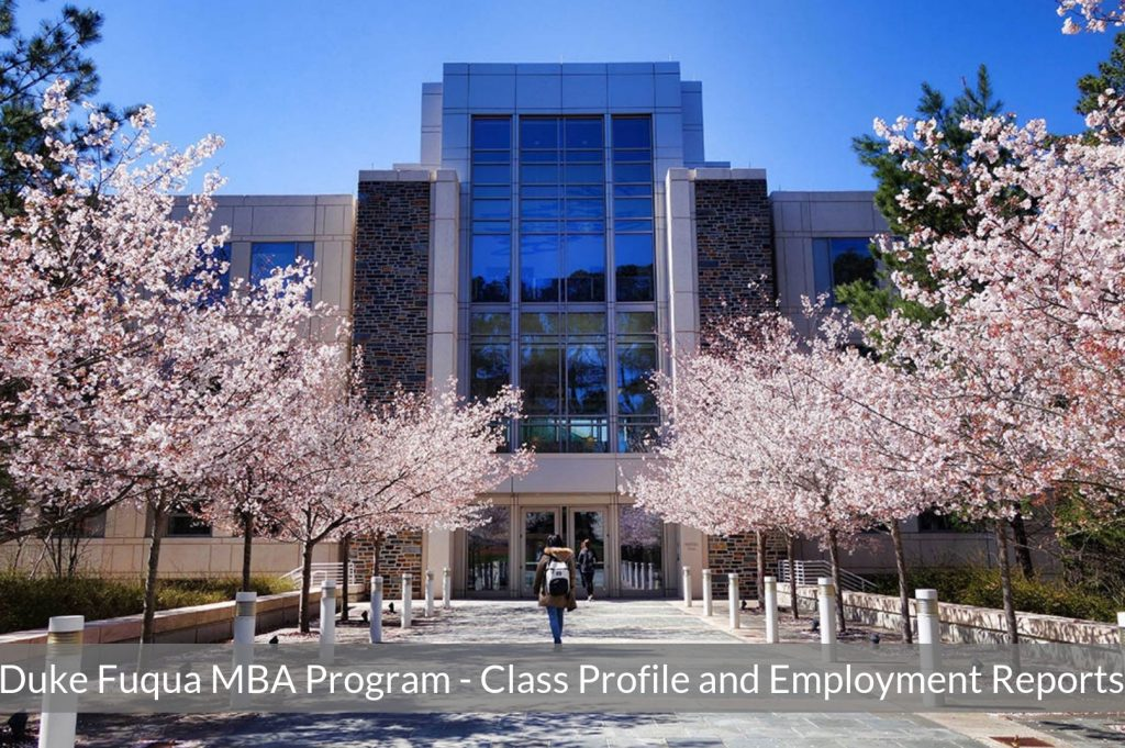 Duke Fuqua MBA Program - Class Profile, Career and Employment Outcomes