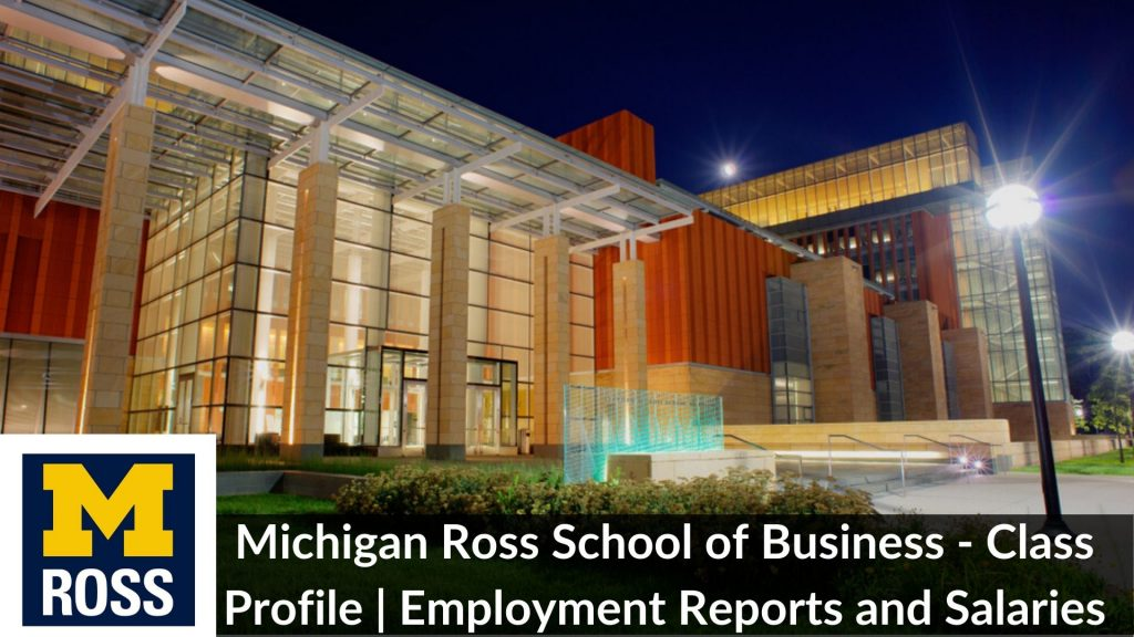 Michigan Ross School of Business - Class Profile _ Employment Reports and Salaries