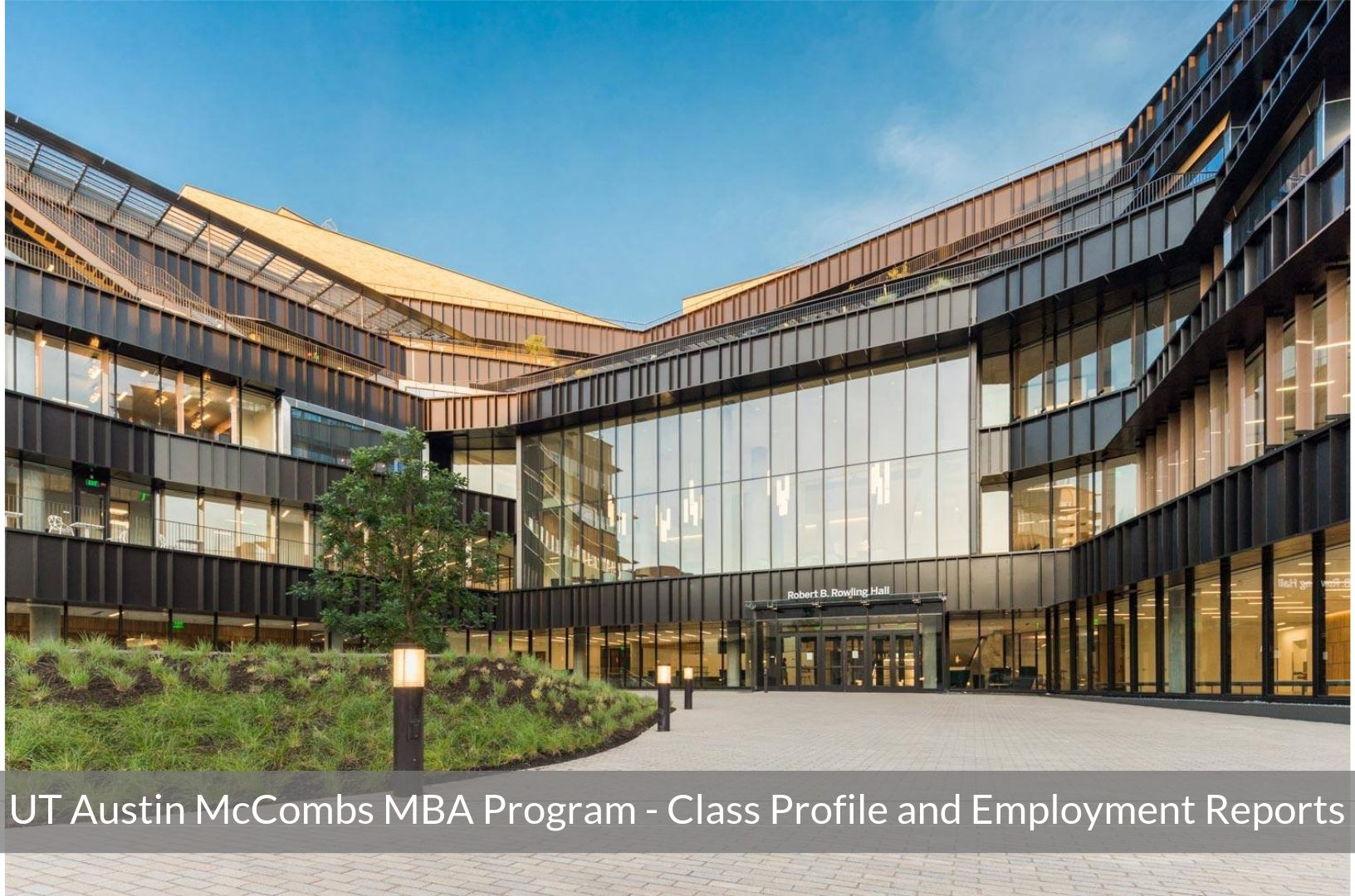 UT Austin McCombs School of Business McCombs MBA Program - Class Profile, Career and Employment Outcomes