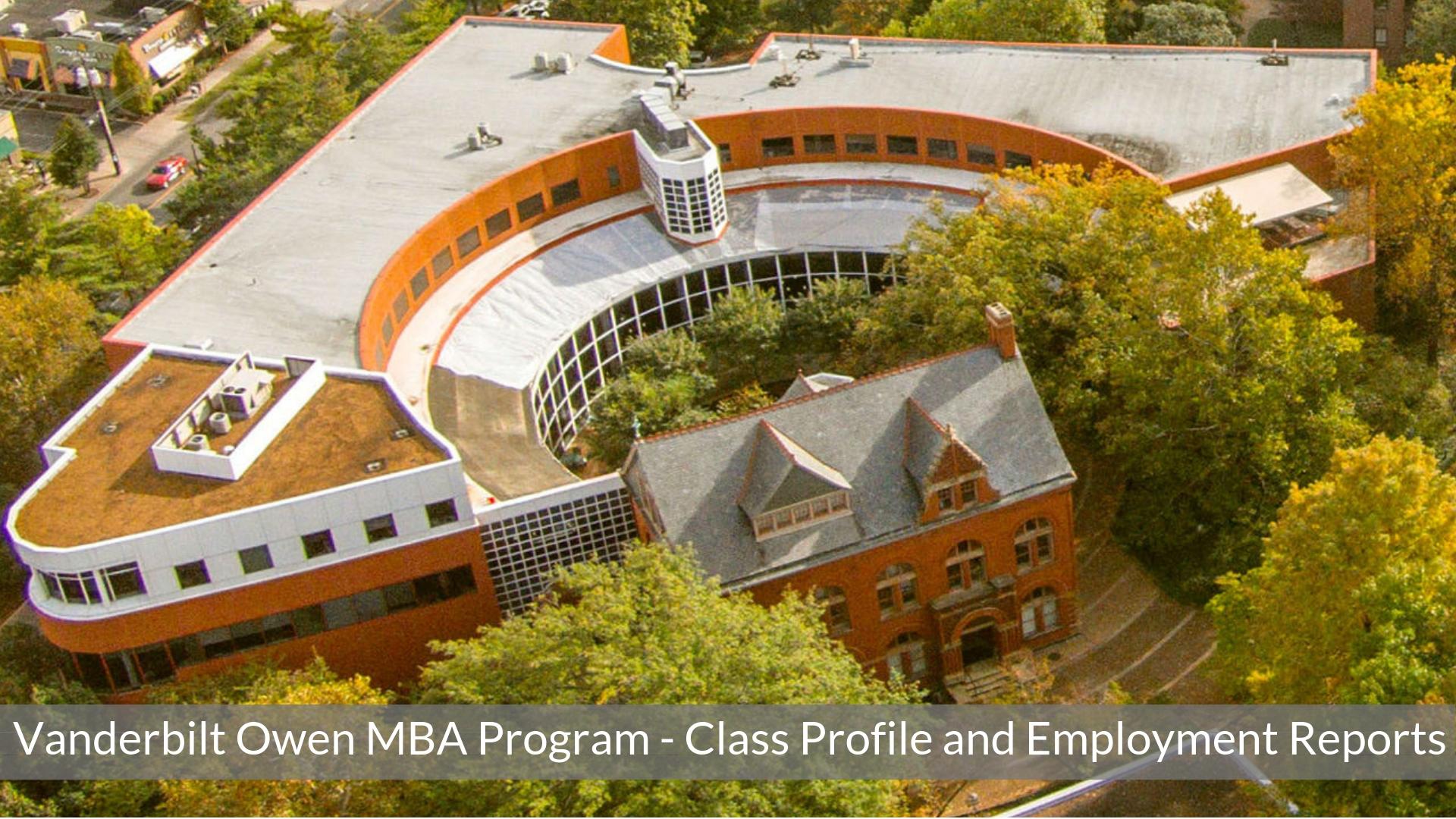 Vanderbilt Owen Graduate School of Management - Vanderbilt MBA Program - Class Profile, Employment Reports and Notable Alumni - Broad School of Business