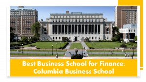 Best Business School for finance - Columbia