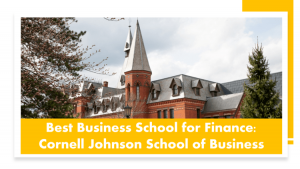 Best Business School for Finance - Cornell Johnson