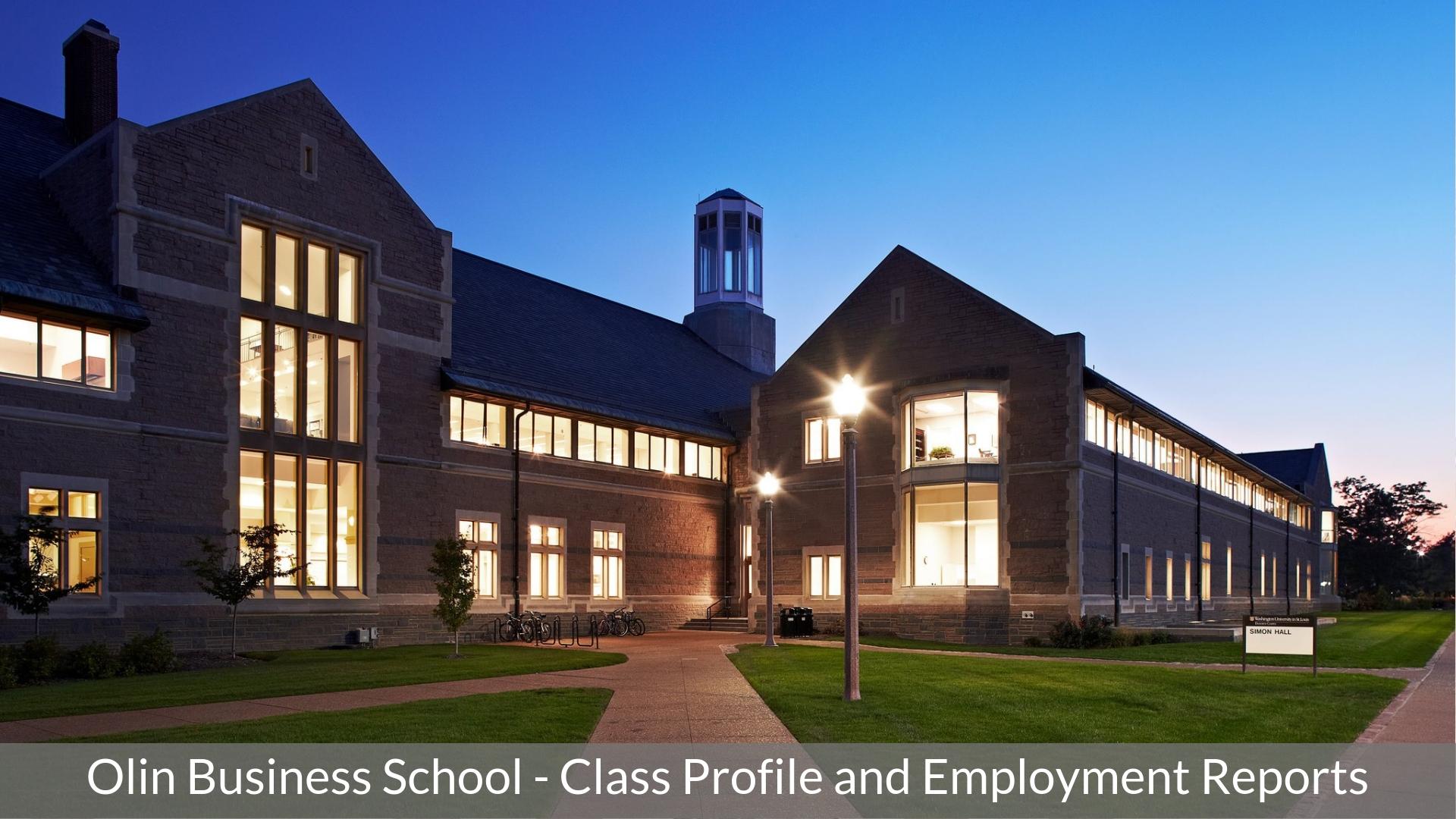 Washington University Olin Business School - Olin MBA Program - Class Profile, Employment Reports and Notable Alumni