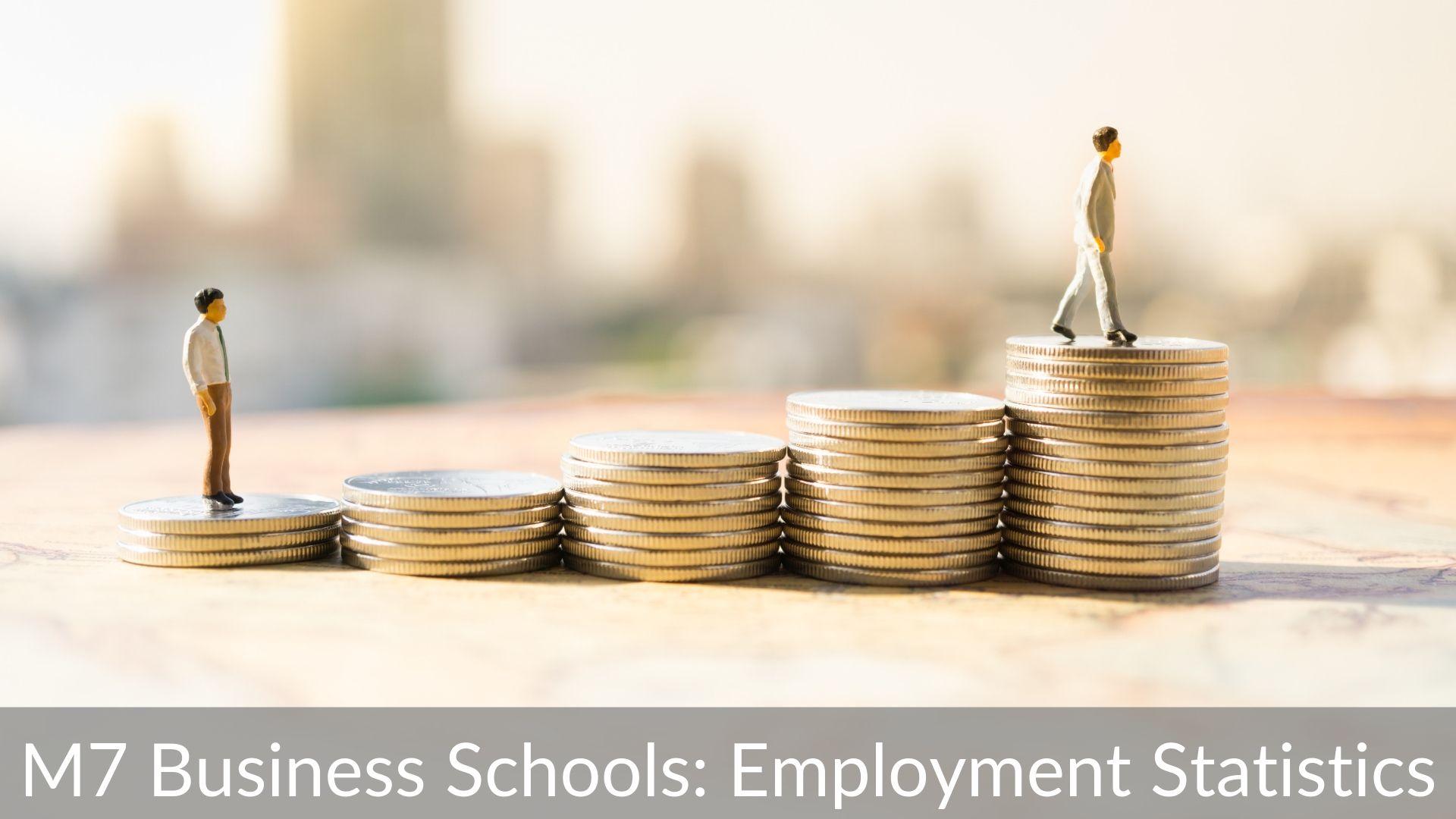 M7 Business Schools_ Employment Statistics and Salaries
