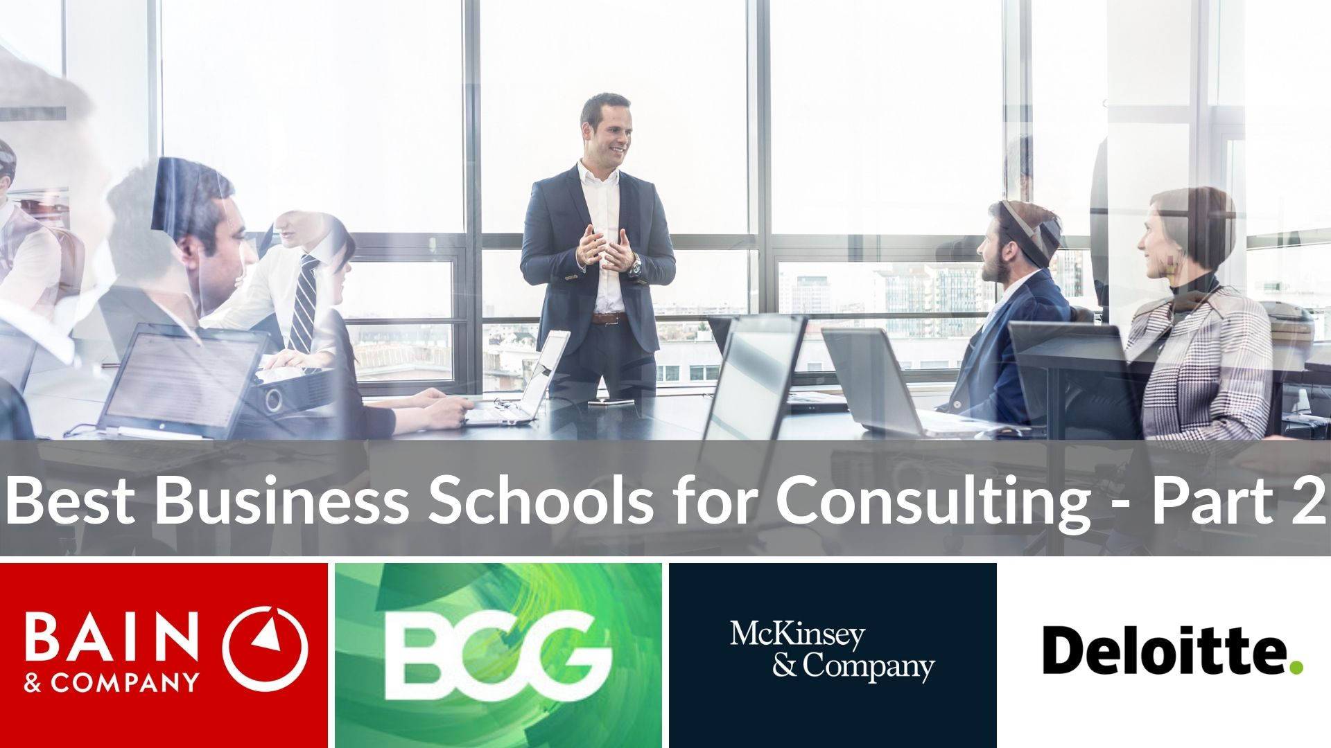 Best Business Schools for Consulting - Part 2