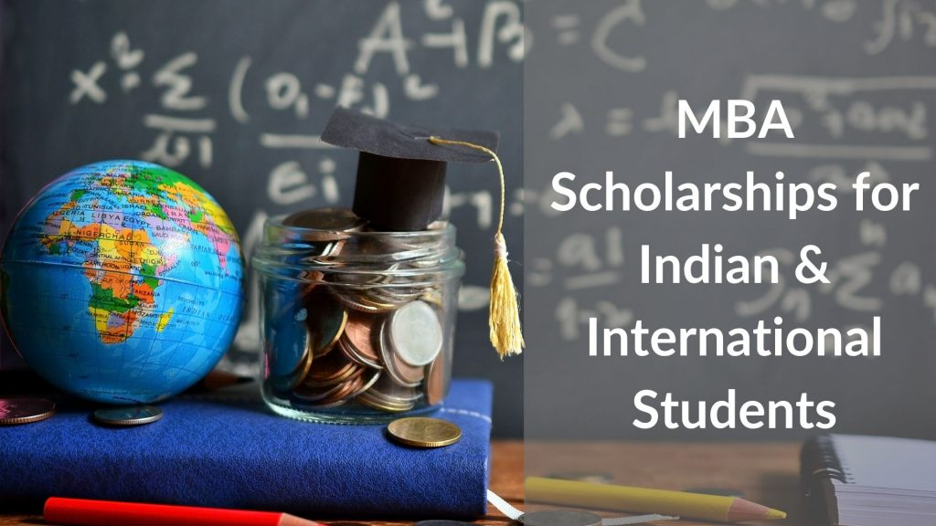 MBA Scholarships for Indian & International Students