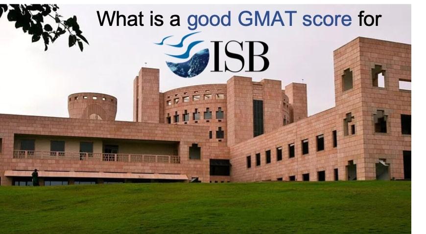 good GMAT score for ISB