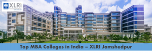Top MBA colleges in India - XLRI Jamshedpur