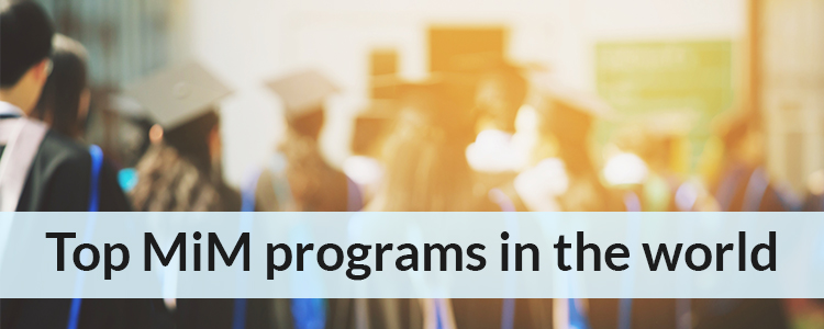 Top 10 MiM programs in the world