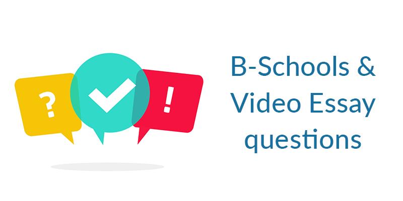 B-schools and Video essay questions