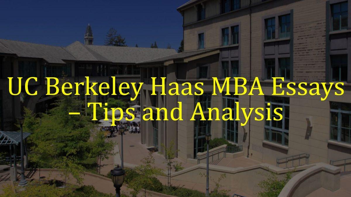 UC Berkeley MBA Essays Analysis and Tips