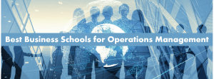 Best business schools for operations