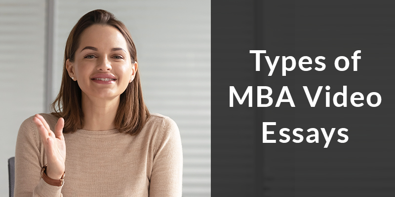 Types of MBA Video Essays