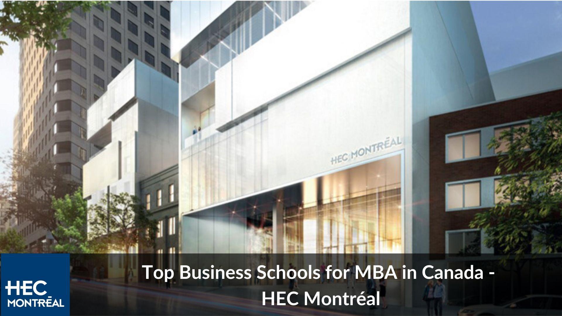 Top MBA universities in Canada - HEC Montreal