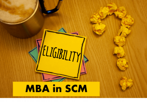MBA in SCM eligibility