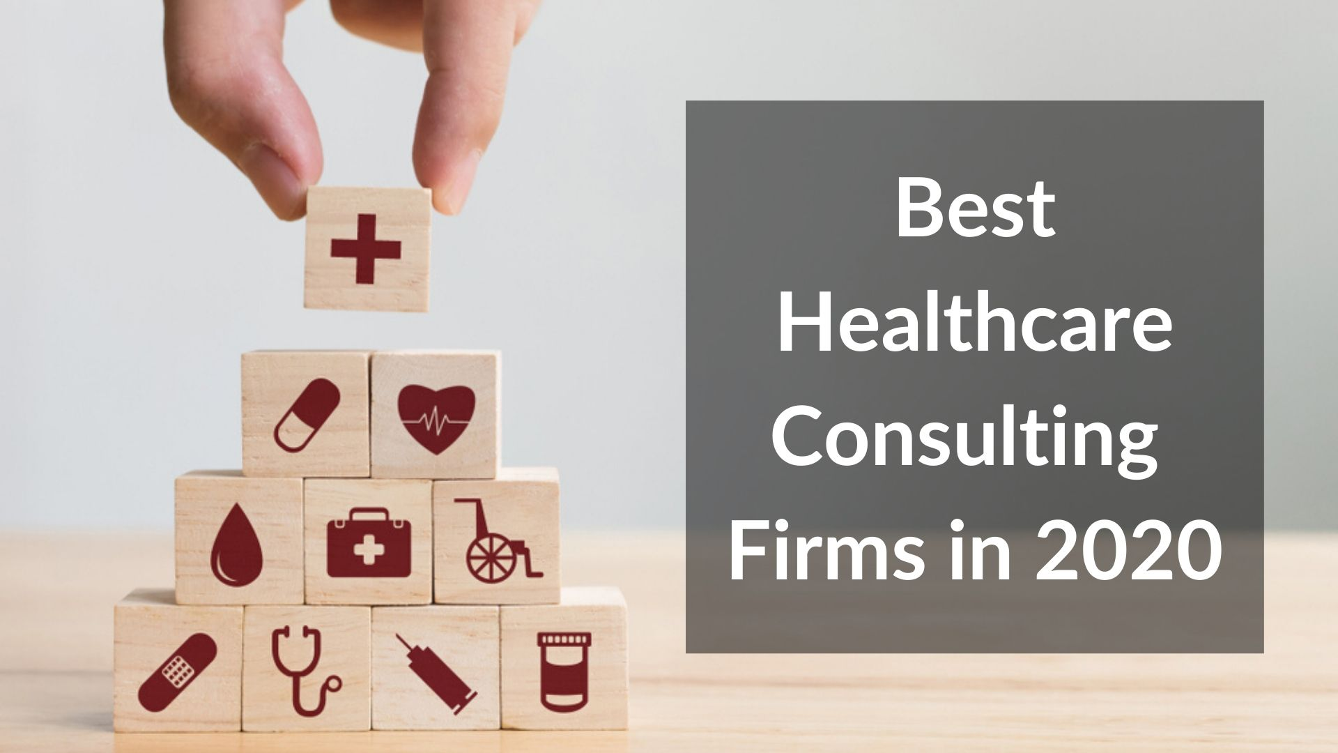 Best Healthcare Consulting firms in 2020