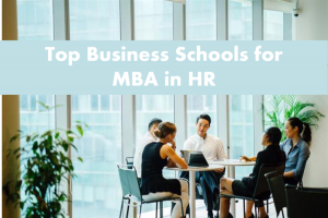 mba in hr from top business schools career option and salary