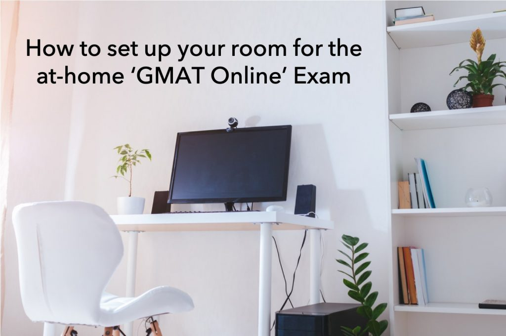 GMAT Online- how to set up your room