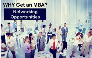 why get masters in business administration: networking opportunities