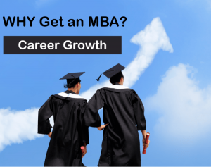 why get an mba: career growth
