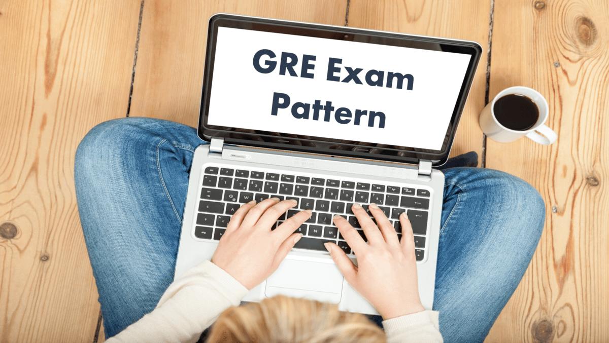GRE Exam Pattern 2021