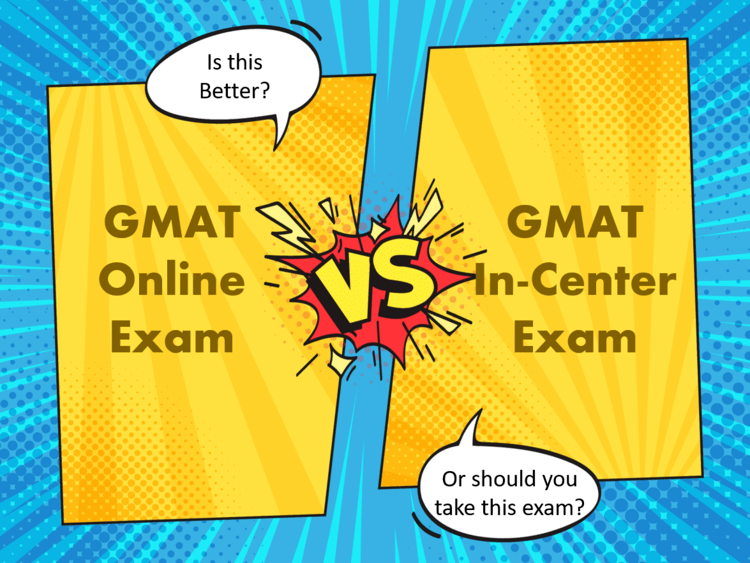 GMAT Online vs. GMAT in-Center Exam