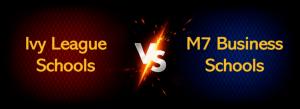 Ivy league schools vs. M7 business schools