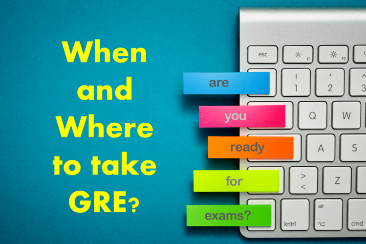 when and where to take GRE Exam