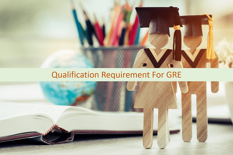Qualification requirement for GRE eligibility