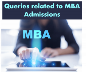 Queries related to MBA admissions