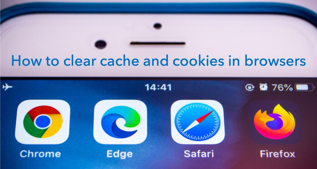 How to clear cookies and cache in browsers
