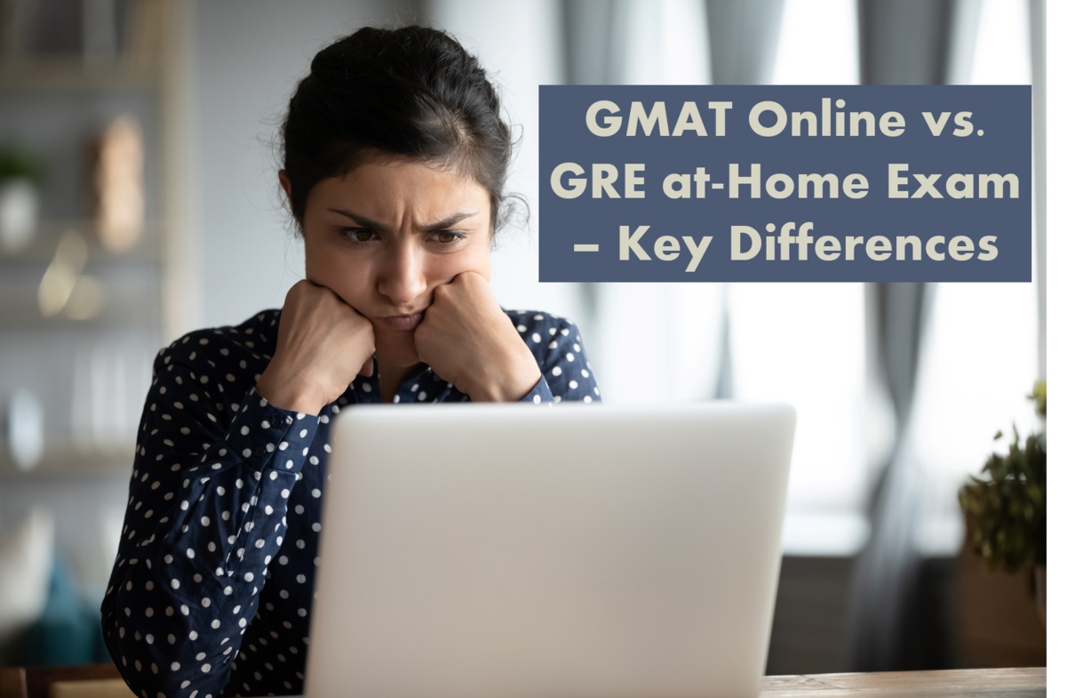 GMAT vs GRE at Home Exam Key Differences