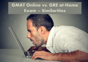 GMAT vs. GRE at-home exam similarities