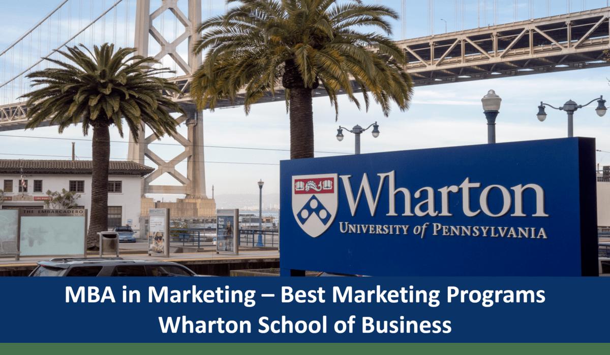 Best Marketing MBA programs - Wharton school of Business