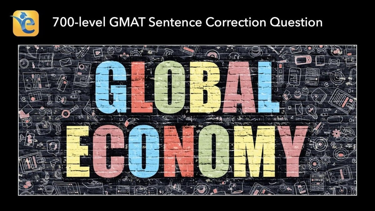 GMAT SC Official guide question: between 1990 and 2000 the global economy